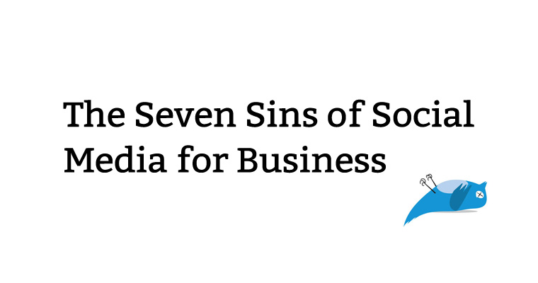 The Seven Sins of Social Media for Business