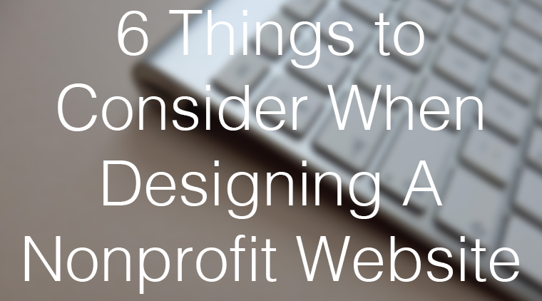 6 Things to Consider When Designing A Nonprofit Website