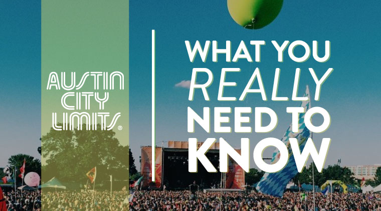 ACL Festival: What Your Really Need To Know