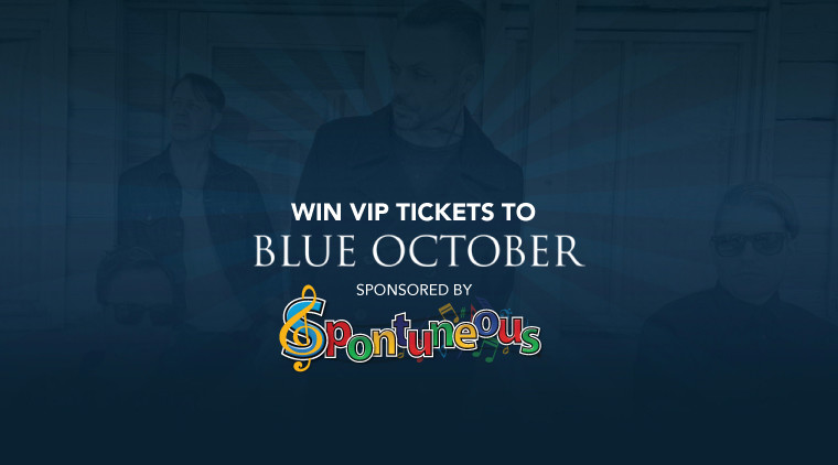 Blue October VIP Giveaways Sponsored by Spontuneous