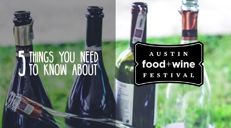 5 Things You Need to Know About Austin Food & Wine Festival