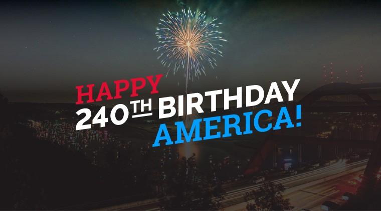 Happy 240th Birthday America!