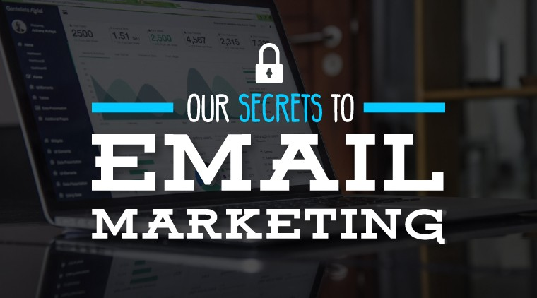 Our Secrets to Great Email Marketing