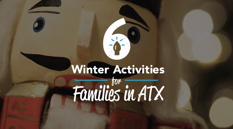 6 Winter Activities For Families in ATX