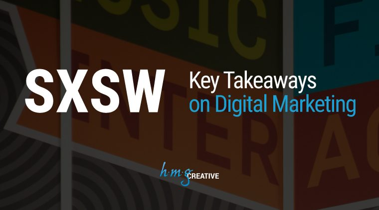 SXSW 2017: Key Takeaways on Digital Marketing
