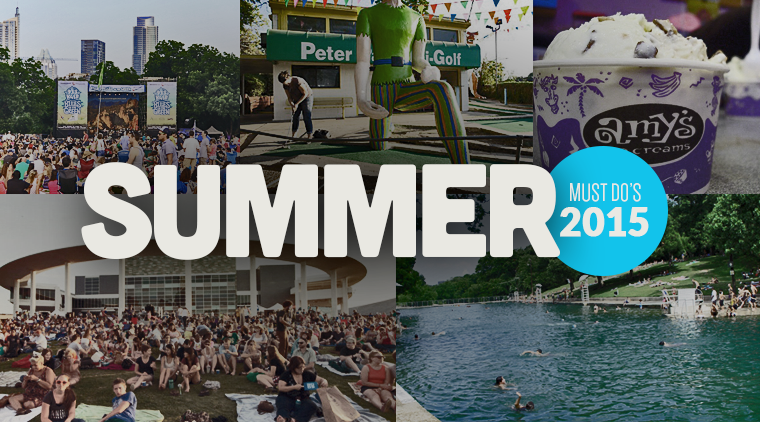 """Our Austin """"Must Do's"""" For Summer 2015"""