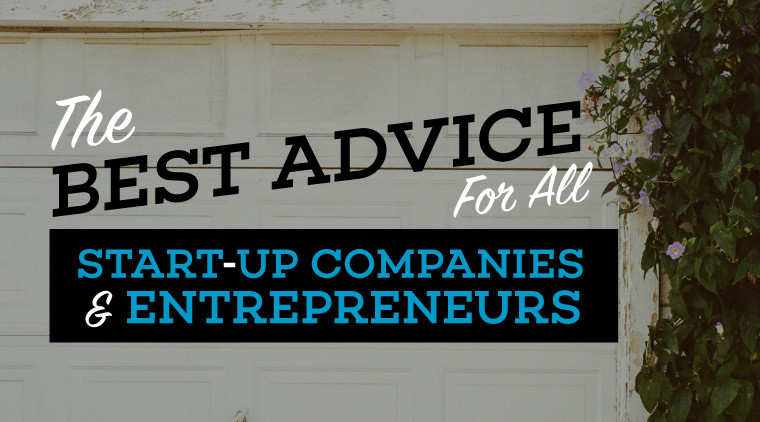 The Best Advice For All Startup Companies and Entrepreneurs