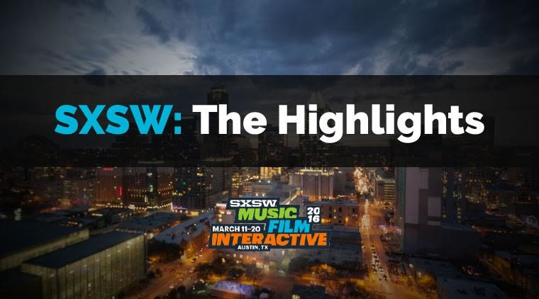 SXSW: The Highlights