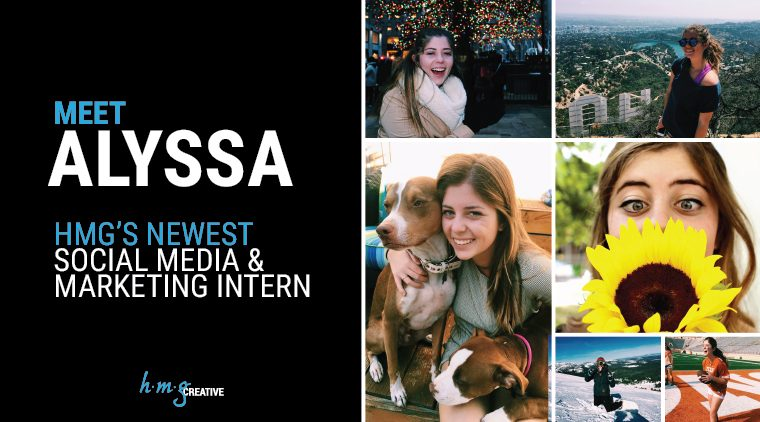 Meet Alyssa, HMG's Newest Social Media and Marketing Intern