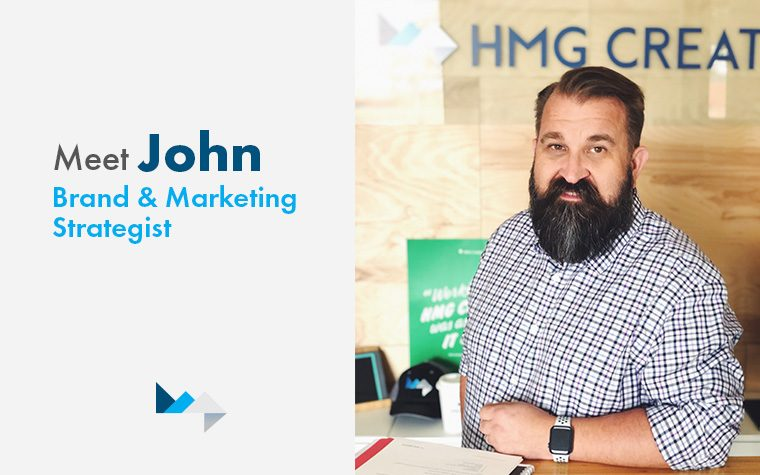 Get to Know John, HMG's New Senior Brand & Marketing Strategist