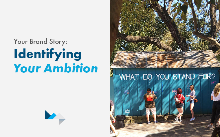Your Brand Story: How to Identify your Driving Ambition
